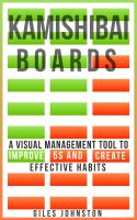 Cover for 'Kamishibai Boards: A Visual Management Tool to Improve 5S and Create Effective Habits'