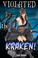 Cover for 'Violated by the Kraken (Tentacle Sex Erotica)'