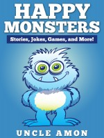 Uncle Amon - Happy Monsters: Stories, Jokes, Games, and More!