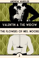 Cover for 'The Flowers of Mrs Moore. Valentin & The Widow: Book Two'