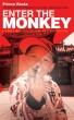 ENTER THE MONKEY by Ryan Astaphan