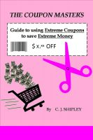 Cover for 'The Coupon Master's Guide to using Extreme Coupons to save Extreme Money'