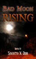 Samantha M. Derr - Bad Moon Rising