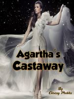 Cover for 'Agartha's Castaway - Book 5 in The Trapped In The Hollow Earth Novelette Series'