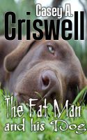 Cover for 'The Fat Man and his Dog'