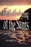 Cover for 'For the Perfecting of the Saints: Exploring the Ministries of the Pastor and of the Teacher'