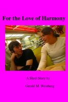 Cover for 'For the Love of Harmony'