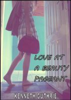Cover for 'Love at a Beauty Pageant'
