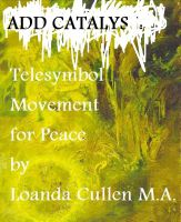 Cover for 'Add Catalyst: Telesymbol Movement for Peace'