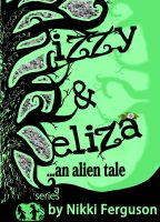 Cover for 'Izzy & Eliza...an alien tale'