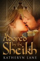 Cover for 'Adored By The Sheikh (Book 1 of The Sheikh's Beloved)'
