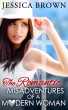 The Romantic Misadventures of a Modern Woman by Jessica Brown