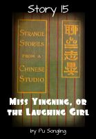Cover for 'Story 15:  Miss Yingning, or the Laughing Girl'