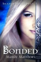 Cover for 'Bonded: Book One of the ShadowLight Saga'