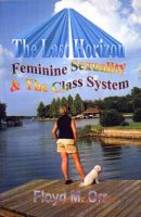 Cover for 'The Last Horizon: Feminine Sexuality & The Class System'