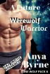 A Future for His Werewolf Warrior by Anya Byrne