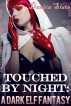 Touched by Night: A Dark Elf Fantasy by Danica Slate