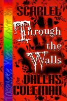 Dallas Coleman - Scarlet: Through the Walls