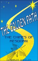 Cover for 'The Golden Path: Book 4 of The Chimes of Resdorn'