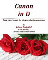Cover for 'Canon in D Pure sheet music for piano and alto saxophone by Johann Pachelbel arranged by Lars Christian Lundholm'