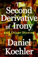 Cover for 'The Second Derivative of Irony'