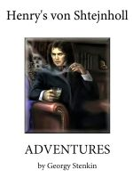 Cover for 'Henry's Von Shtajnholl Adventures'