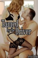Cover for 'Tamed by the Driver (M/F Breeding Erotica)'