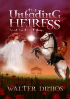 Cover for 'The Unfading Heiress (Soul Switch Trilogy)'