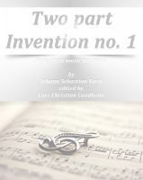 Cover for 'Two part Invention no. 1 Pure sheet music for piano by Johann Sebastian Bach edited by Lars Christian Lundholm'