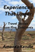 Cover for 'Experiences That Linger: Travel Stories from Five Continents'