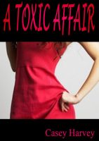 Cover for 'A Toxic Affair'