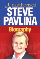 Cover for 'Steve Pavlina: The Unauthorized Biography'
