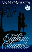 Ann Omasta - Taking Chances (Book 1 of The Chances and Choices Duology)