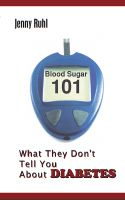 Cover for 'Blood Sugar 101: What They Don't Tell You About Diabetes'