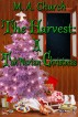 The Harvest: A Tah'Narian Christmas by MA Church