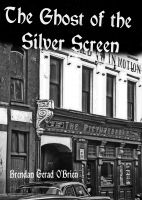 Cover for 'The Ghost of the Silver Screen'