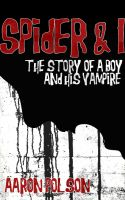 Cover for 'Spider and I: The Story of a Boy and His Vampire'