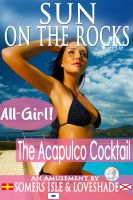 Cover for 'Sun on the Rocks - All-Girl - The Acapulco Cocktail.'