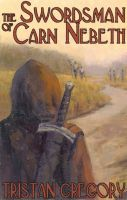 Cover for 'The Swordsman of Carn Nebeth'