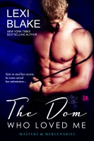 Lexi Blake - The Dom Who Loved Me, Masters and Mercenaries, Book 1