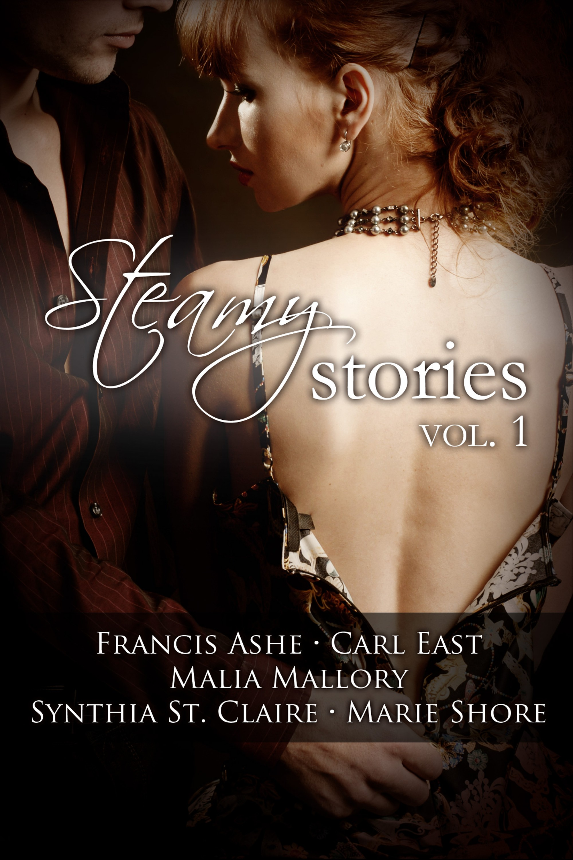 Carl East - Steamy Stories Volume 1