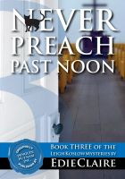 Cover for 'Never Preach Past Noon [Book 3, Leigh Koslow Mystery Series]'