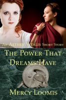 Cover for 'The Power That Dreams Have: an Aether Vitalis Short Story'