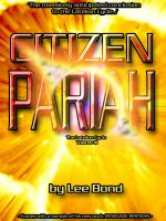 Cover for 'Citizen Pariah (The Latelian Cycle Volume III)'