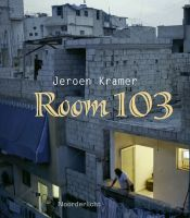 Cover for 'Room 103, A former war photographers stories and confessions.'