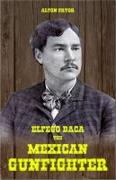 Cover for 'Elfego Baca, The Mexican Gunfighter'