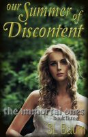 Cover for 'Our Summer of Discontent (The Immortal Ones - Book Three)'
