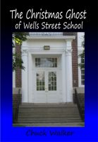 Cover for 'The Christmas Ghost of Wells Street School'