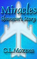 Cover for 'Miracles; Shannon's Story (based on a true story)'