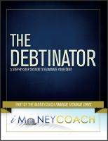 Cover for 'The Debtinator: A Step-By-Step System to Eliminate Your Debt'